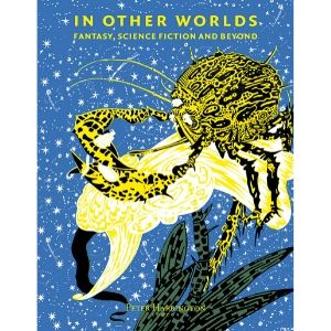 In Other Worlds: Fantasy, Science Fiction and Beyond, Peter Harrington