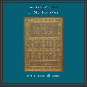 Type and Forme, E.M. Forster