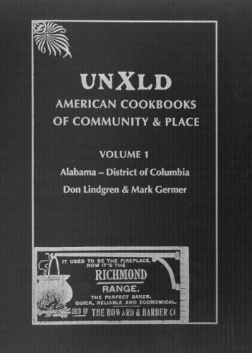 UNXLD: American Cookbooks of Community & Place, Volume 1