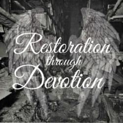 Restoration through Devotion