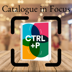 Catalogue in Focus: CTRL+P